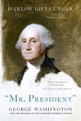 Mr. President By Unger, Harlow Giles