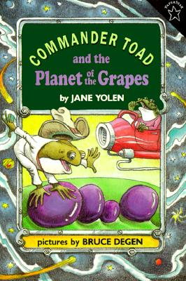 Commander Toad and the Planet of the Grapes By Yolen, Jane/ Degen, Bruce (ILT)