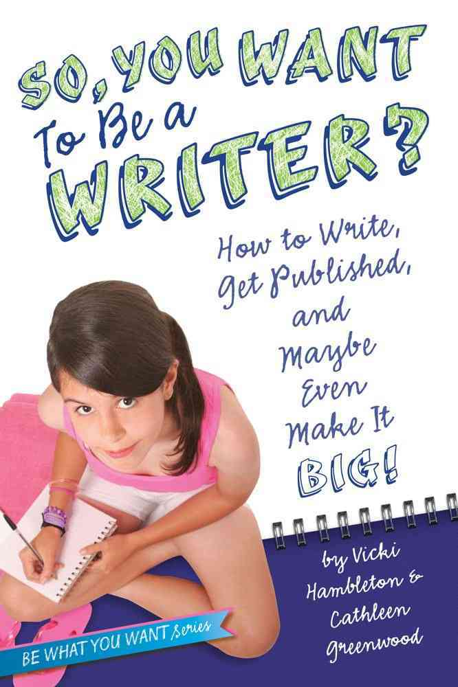 So, You Want to Be a Writer? By Hambleton, Vicki/ Greenwood, Cathleen